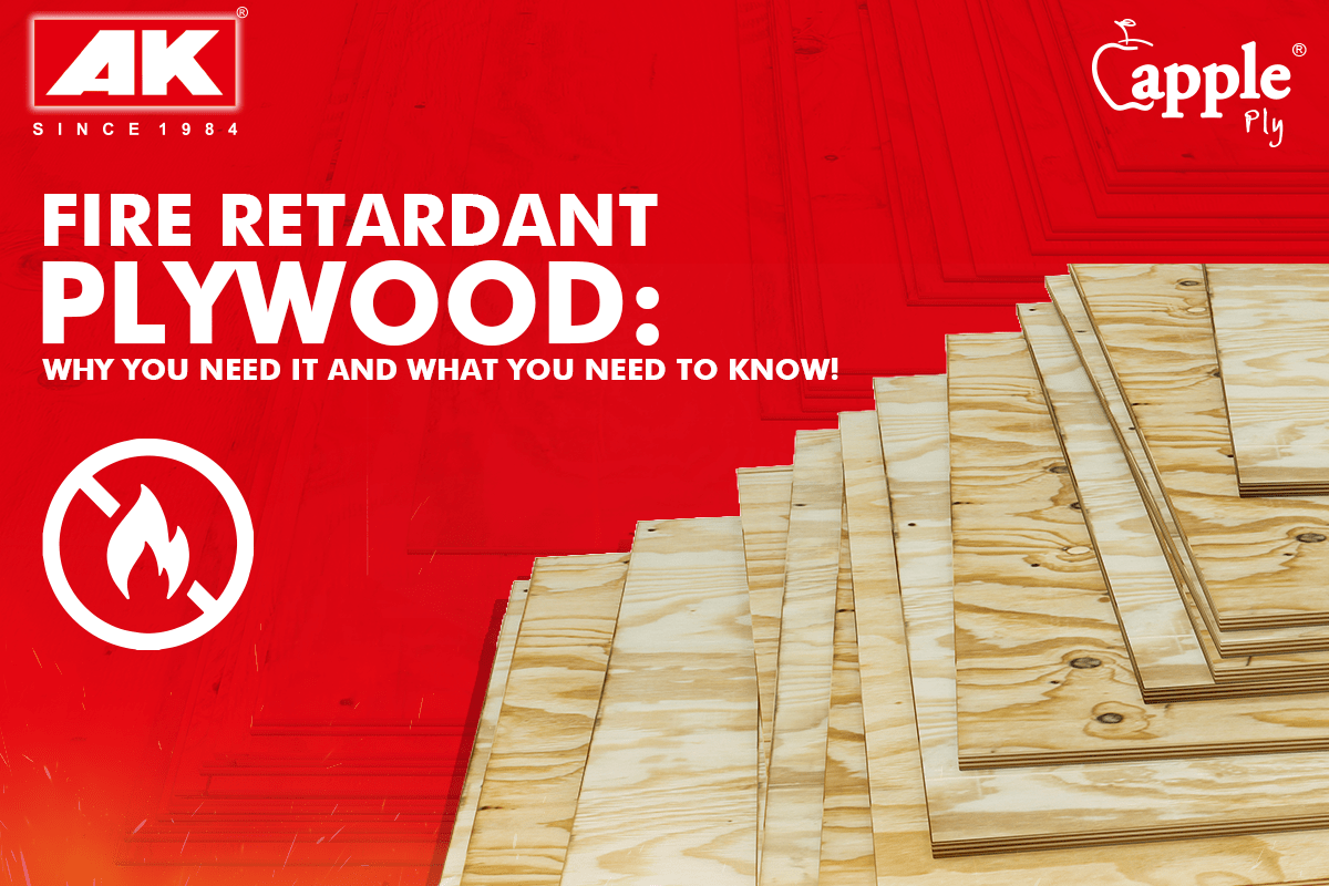 Fire Retardant Plywood: Why You Need it and What You Need to Know!