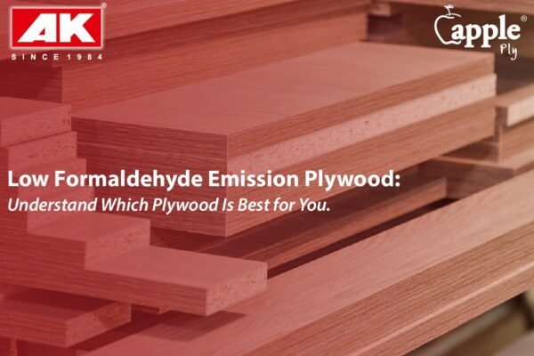 Low Formaldehyde Emission Plywood: Understand Which Plywood Is Best For You